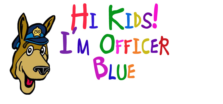 Police dog with text: Hi kids! I'm Officer Blue.