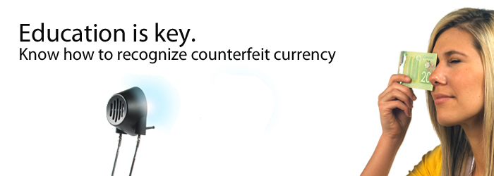 Educaton is key. Know how to recognize counterfeit currency.